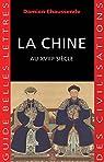La Chine au XVIIIe siècle: L'apogée de l'empire sino-mandchou des Qing
