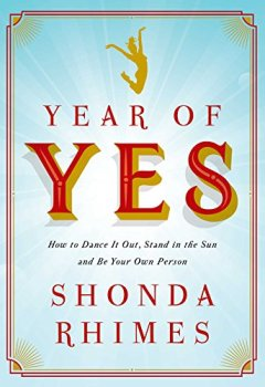 Livres Couvertures de Year of Yes: How to Dance it Out, Stand in the Sun and be Your Own Person