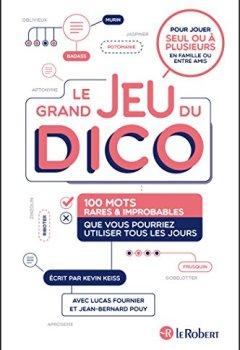 Telecharger Le grand jeu du dico : 100 mots rares et improbables que vous pourriez utiliser tous les jours (JEU DICTIONNAIR) de Lucas Fournier