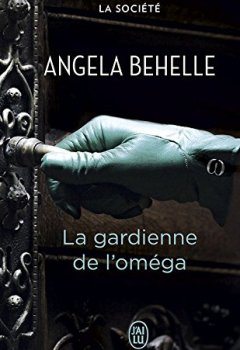 Livres Couvertures de La Société (Tome 4) - La gardienne de l'oméga