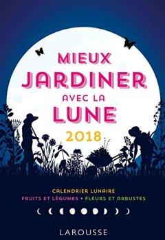 Livres Couvertures de Mieux jardiner avec la lune 2018