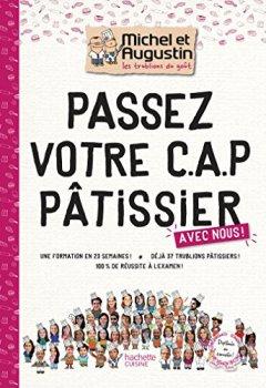 Livres Couvertures de Passez votre CAP de Pâtisserie avec Michel et Augustin