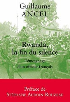 Livres Couvertures de Rwanda, la fin du silence: Témoignage d'un officier français