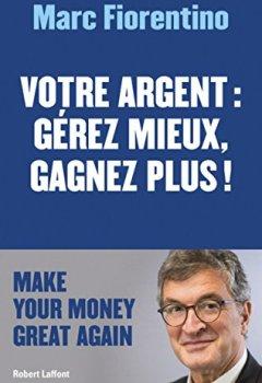 Livres Couvertures de Votre argent : gérez mieux, gagnez plus !