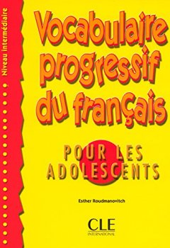 Vocabulaire progressif du français pour les adolescents - Niveau intermédiaire - Livre de Indie Author