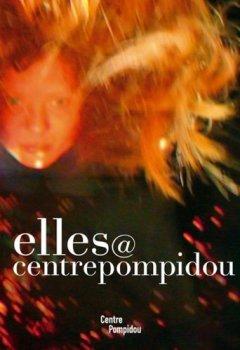 Livres Couvertures de elles@centrepompidou : Artistes femmes dans la collection du Musée national d'art moderne-Centre de création industrielle, édition bilingue français-anglais