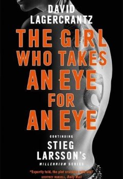 Livres Couvertures de The Girl Who Takes an Eye for an Eye: Continuing Stieg Larsson's Millennium Series