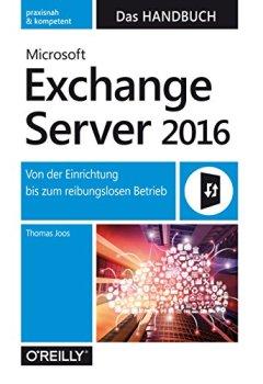 Buchdeckel von Microsoft Exchange Server 2016 – Das Handbuch: Von der Einrichtung bis zum reibungslosen Betrieb