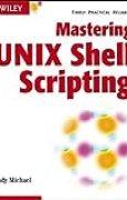 Mastering Unix Shell Scripting by Michael, Randal K. (2003) Paperback