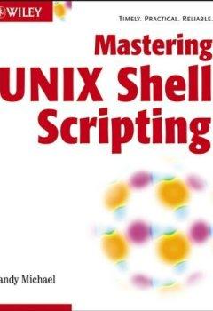 Livres Couvertures de Mastering Unix Shell Scripting by Michael, Randal K. (2003) Paperback