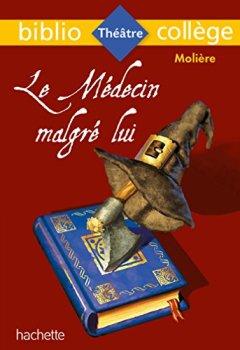 Livres Couvertures de Bibliocollège - Le Médecin malgré lui, Molière