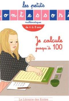 Livres Couvertures de Petits Montessori - Je calcule jusqu'a 100