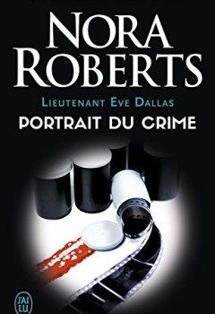Livres Couvertures de Lieutenant Eve Dallas (Tome 16) - Portrait du crime