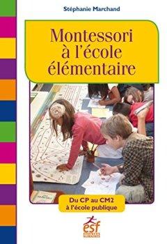Livres Couvertures de La pédagogie Montessori en primaire
