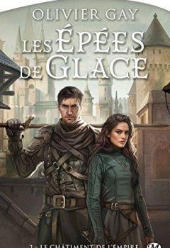 Livres Couvertures de Les Épées de glace, T2 : Le Châtiment de l'empire