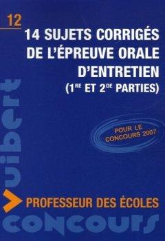 Livres Couvertures de 14 sujets corrigés de l'épreuve orale d'entretien (1re et 2e parties) : Concours professeur des écoles by Manuelle Duszynski (2006-09-11)