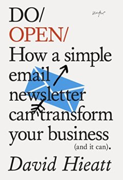 Livres Couvertures de Do Open: How a Simple Newsletter Can Transform Your Business (and It Can)