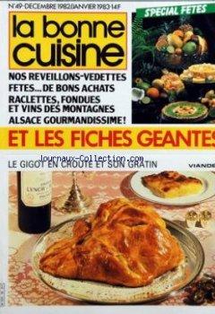 Livres Couvertures de BONNE CUISINE (LA) [No 49] du 01/12/1982 - FICHES GEANTES - SPECIAL FETES - REVEILLONS - RACLETTES - FONDUES ET VINS DES MONTAGNES - ALSACE GOURMANDISSIME - LE GIGOT EN CROUTE ET SON GRATIN - EMILE JUNG A STRASBOURG