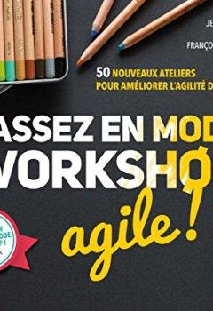 Livres Couvertures de Passez en mode workshop agile ! 50 nouveaux ateliers pour améliorer l'agilité de votre équipe