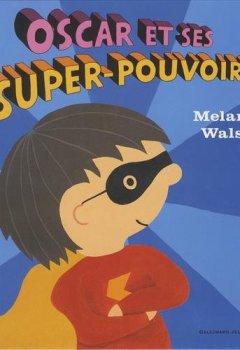 Livres Couvertures de Oscar et ses super-pouvoirs!
