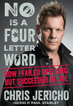 Livres Couvertures de No Is a Four-Letter Word: How I Failed Spelling but Succeeded in Life