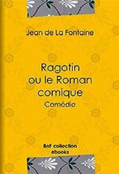 Livres Couvertures de Ragotin ou le Roman comique: Comédie