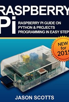 Livres Couvertures de Raspberry Pi :Raspberry Pi Guide On Python & Projects Programming In Easy Steps
