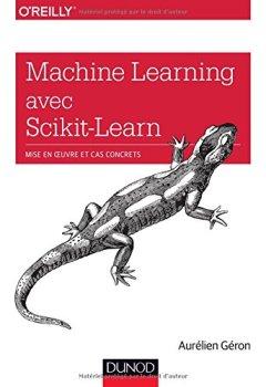 Livres Couvertures de Machine Learning avec Scikit-Learn - Mise en oeuvre et cas concrets