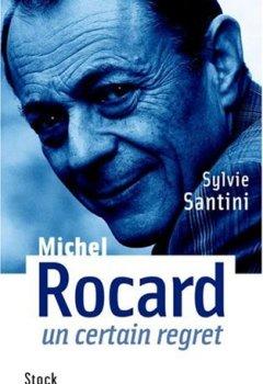 Livres Couvertures de Michel Rocard, un certain regret
