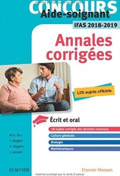 Livres Couvertures de Concours Aide-soignant - Annales corrigées - IFAS 2018/2019: Ecrit et Oral