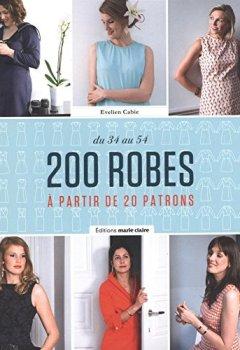 Livres Couvertures de 200 robes : A partir de 20 patrons. DU 34 au 54