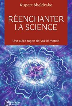 Livres Couvertures de Réenchanter la science : Une autre façon de voir le monde
