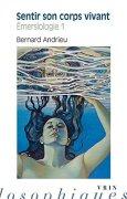 Livres Couvertures de Sentir son corps vivant : Tome 1, Emersiologie