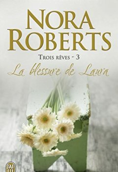 Livres Couvertures de Trois rêves (Tome 3) - La blessure de Laura