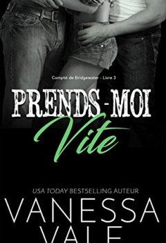 Livres Couvertures de Prends-Moi Vite (Compté de Bridgewater t. 3)