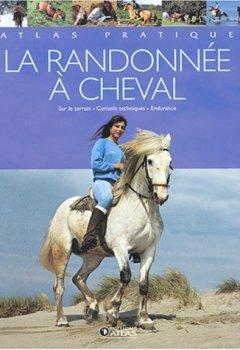 Livres Couvertures de La randonnée à cheval : Conseils techniques, partir, sur le terrain