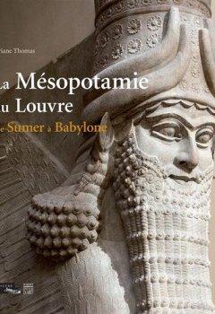 Livres Couvertures de La Mésopotamie au Louvre : De Sumer à Babylone