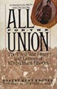 All for the Union: The Civil War Diary & Letters of Elisha Hunt Rhodes: The Civil War Diary and Letters of Elisha Hunt Rhodes (Vintage Civil War Library)