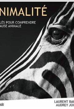 Livres Couvertures de Animalité : 12 clés pour comprendre la cause animale