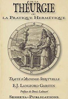 Livres Couvertures de De la Theurgie Ou la Pratique Hermetique, Traite d Alchimie Spirituelle.
