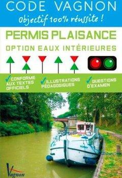 Livres Couvertures de Code Vagnon Permis Plaisance Option eaux intérieures : Conforme aux textes officiels