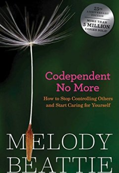 Livres Couvertures de Codependent No More: How to Stop Controlling Others and Start Caring for Yourself (English Edition)