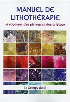 Livres Couvertures de Manuel de lithothérapie - Le royaume des pierres et des cristaux