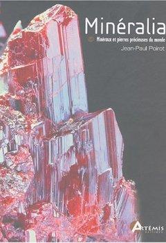 Livres Couvertures de Mineralia : Les minéraux & les pierres précieuses du monde