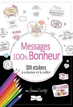 Livres Couvertures de 200 stickers à colorier Messages: Petits messages 100 % bonheur