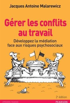Livres Couvertures de Gérer les conflits au travail 2e édition : Développez la médiation face aux risques psychosociaux