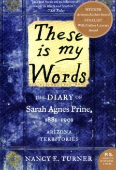 Abdeckungen These is my Words: The Diary of Sarah Agnes Prine, 1881-1901 (P.S.) by Nancy Turner (2008-04-01)