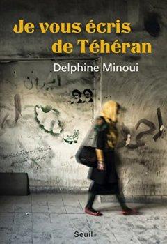 Livres Couvertures de Je vous écris de Téhéran