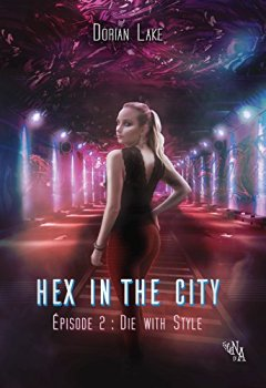 Livres Couvertures de Hex in the City, Épisode 2: Die with Style