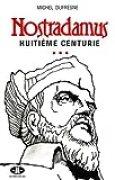 Nostradamus, huitième centurie